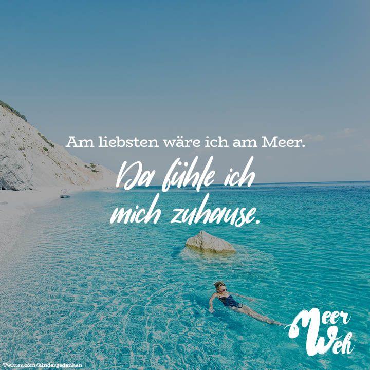 Am Liebsten Ware Ich Am Meer Da Fuhle Ich Mich Zuhause Visual Statements Spruche Urlaub Visual Statements Spruche Meer