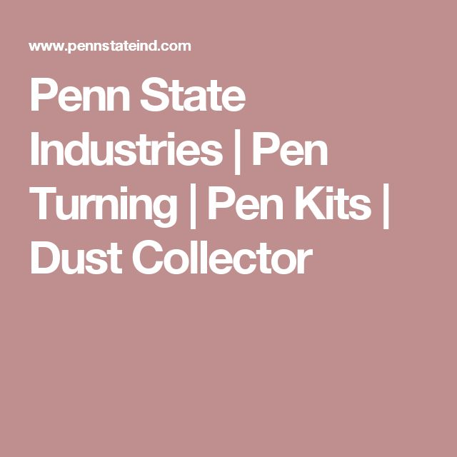 Penn State Industries | Pen Turning | Pen Kits | Dust Collector