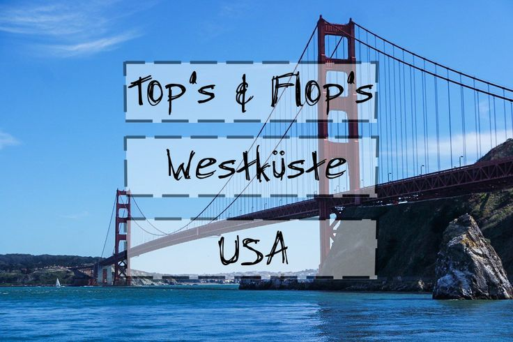 Top's & Flop's Westküste USA