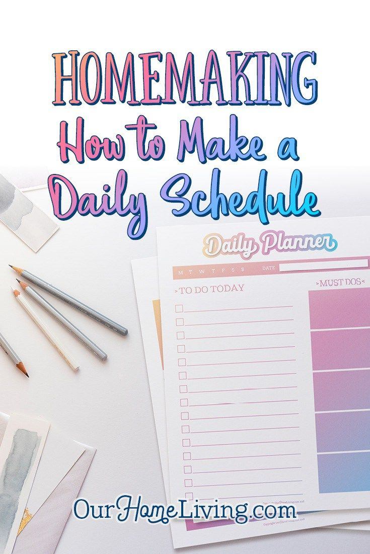 homemaking how to make a daily schedule organizational ideas