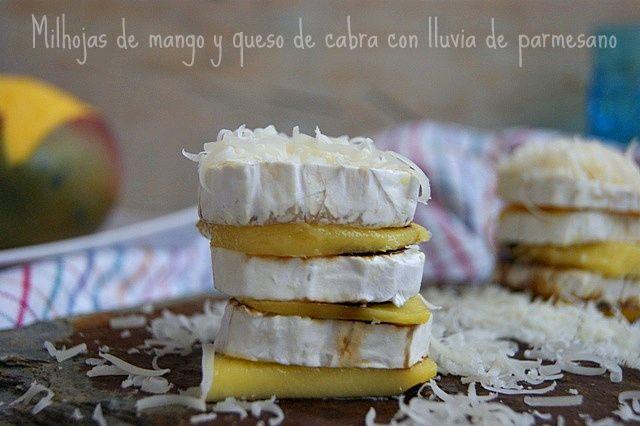 Atrapada en mi cocina: MILHOJAS DE MANGO Y QUESO DE CABRA CON LLUVIA DE PARMESANO