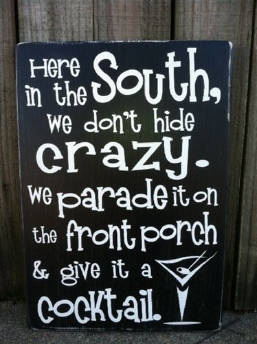 "...or wine...CRAZY SOUTH hand painted wood sign panel - 12""x16"""