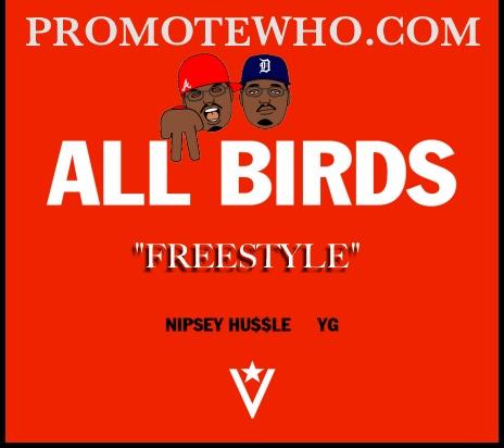 Nipsey Hussle Ft YG – All Birds (Freestyle): Hussl Nipseyhussl