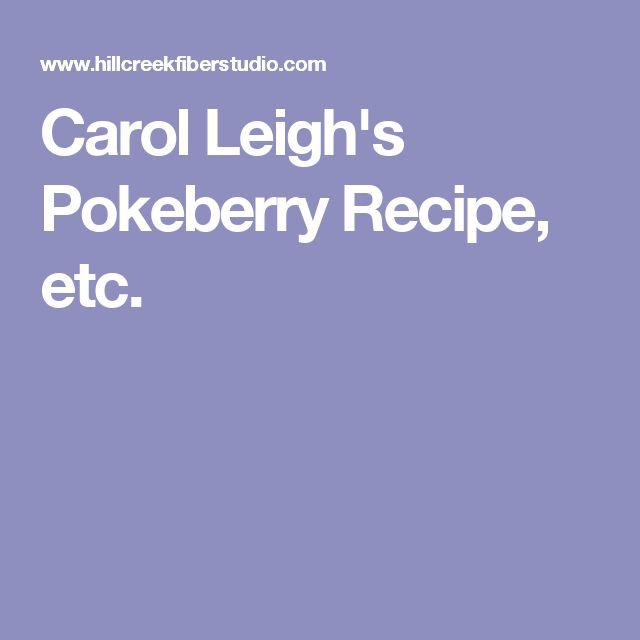 Carol Leigh's Pokeberry Recipe, etc.