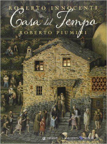 Casa del tempo - Roberto Innocenti, Roberto Piumini - Libri