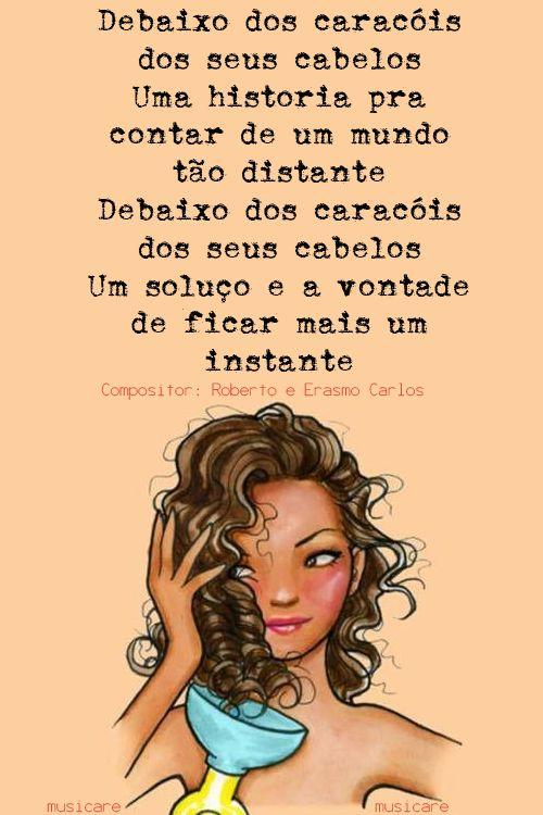 Debaixo Dos Caracóis Dos Seus Cabelos - Roberto Carlos (Compositores: Roberto e…