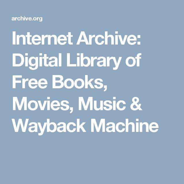 Internet Archive: Digital Library of Free Books, Movies, Music & Wayback Machine