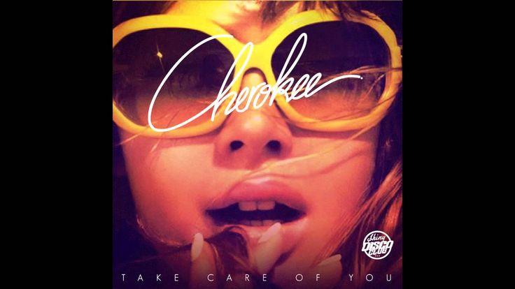 Cherokee - Take Care Of You