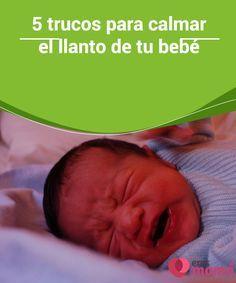 5 trucos para #calmar el llanto de tu bebé   Uno de los #malestares más comunes y frecuentes en tu #bebé es el #llanto, y lastimosamente en muchas ocasiones se torna una jornada no tan soportable.