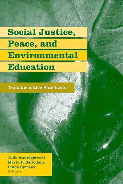 Social Justice, Peace, and Environmental Justice: Transformative Standards
