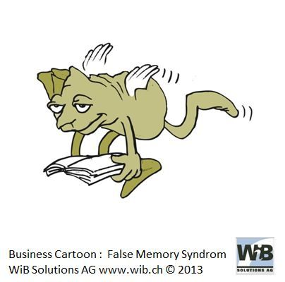 Business Cartoon False Memory Syndrom by WiBi and WiB Solutions Switzerland. Check for more on management thinking mistakes at www.managementthinkingmistakes.ch