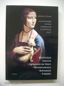 Giorgio Vasari: A legkiválóbb festők, ... (p121) - 1490 Ft