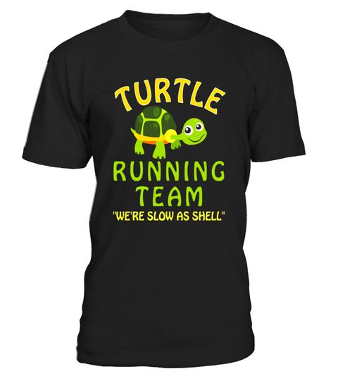 Turtle Running Team T Shirt Funny Saying Sarcastic Marathon - Limited Edition