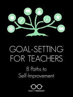 Goal-Setting for Teachers: 8 Paths to Self-Improvement