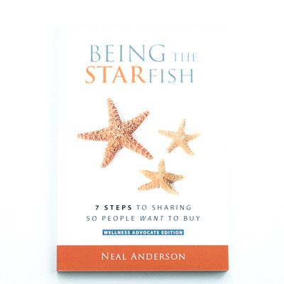 Being The Starfish: 7 Steps to Sharing So People Will Want to Buy written by Neal Anderson   PURELIFEBALANCE.CA