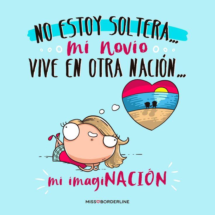 No estoy soltera... mi novio vive en otra Nación...mi imagiNACIÓN...#funny #humor #graciosas #divertidas