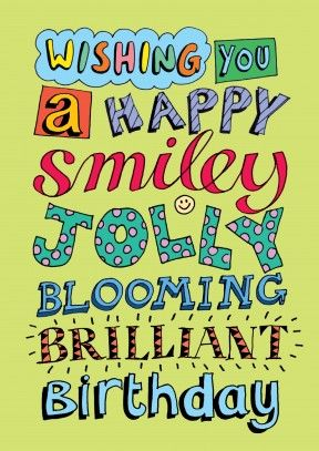 Smiley Jolly Blooming | Happy Birthday Card What better way to say, happy Birthday!