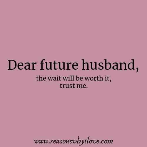Future Husband Quotes | love letters | Future husband quotes ...