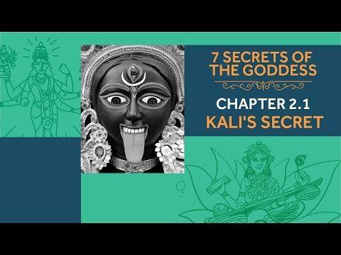 7 Secrets of the Goddess: Chapter 2.1 - Kali's Secret - YouTube