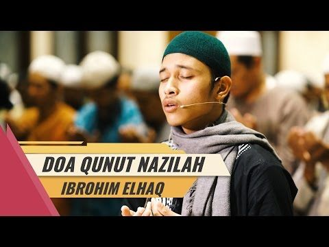 Do'a Qunut Nazilah Sangat Merdu - Ibrohim El Haq - YouTube