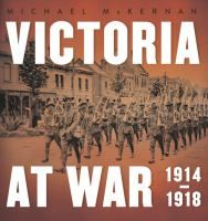 Victoria at War [electronic resource] : 1914–1918