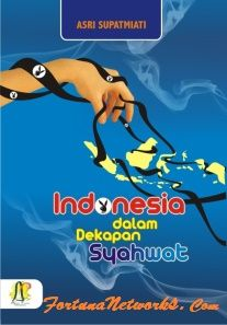 """Indonesia In the Decade of """"The Culture of Shame is Eradicate The Freedom of Independence Movement"""