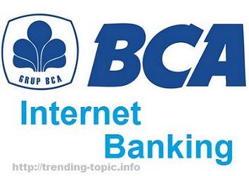 Cara daftar Internet Banking BCA Aktivasi dan akses secara detail - http://trending-topic.info/?p=1087