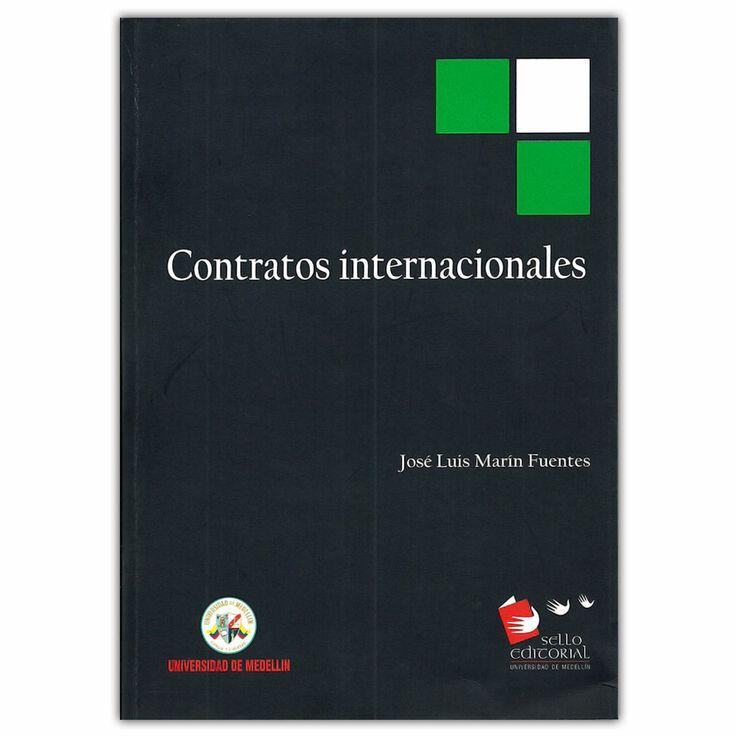Contratos internacionales - José Luis Marín Fuentes - Universidad de Medellín http://www.librosyeditores.com/tiendalemoine/3609-contratos-internacionales-9789582215220.html Editores y distribuidores