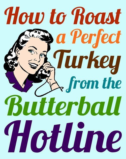 I found it today as I was looking for tips on roasting my Thanksgiving turkey.  It turns out that each year the Butterball Turkey Talk-Line handles 10,000 calls from people like me.  So I've written a blog post filled with everything I learned today about roasting the perfect bird.