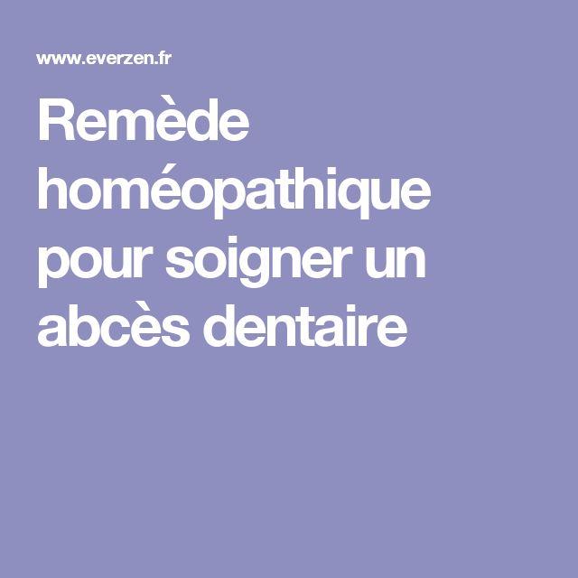 Remède homéopathique pour soigner un abcès dentaire