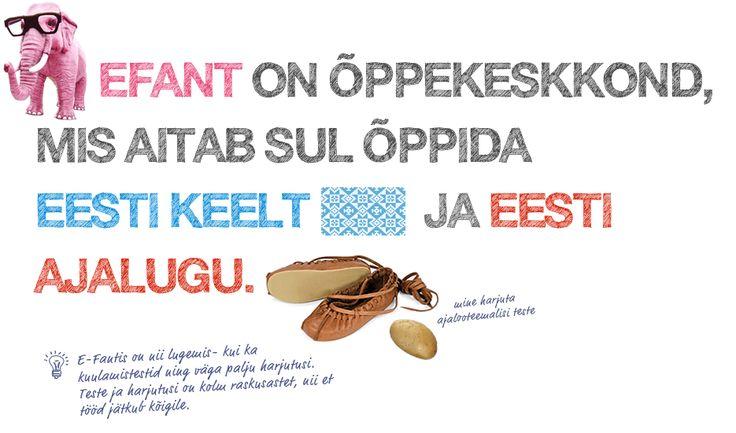eFANT on õppekeskkond, mis aitab Sul õppida eesti keelt ja Eesti ajalugu.