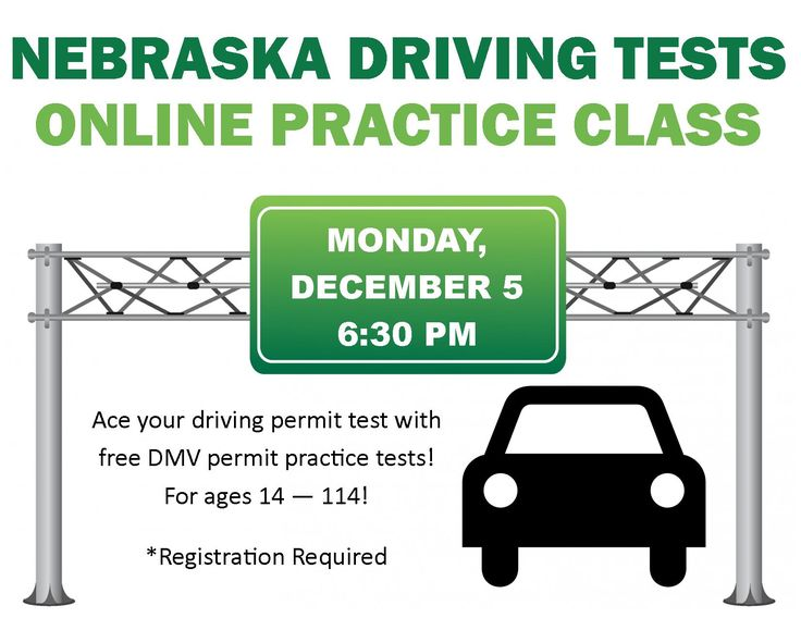 NEBRASKA DRIVING TESTS ONLINE PRACTICE CLASS! Monday, December 5, 2016 @ 6:30pm. Ace your driving permit test with free DMV permit practive tests! For ages 14-114! Registration required.