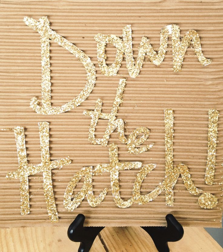 Down the Hatch sign, glittery gold, Stock the Bar party, nautical party