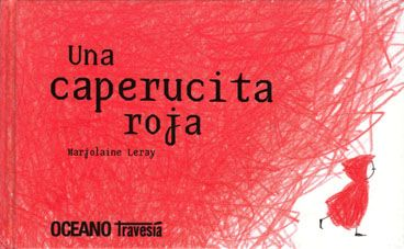 """Una caperucita roja"" - Marjolaine Leray (Océano Travesía)"