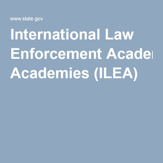 International Law Enforcement Academies (ILEA)