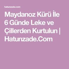 Maydanoz Kürü İle 6 Günde Leke ve Çillerden Kurtulun | Hatunzade.Com