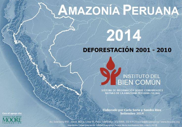 Amazonía peruana 2014 : deforestación 2001-2010. http://catalogo.ibcperu.org/cgi-bin/koha/opac-detail.pl?biblionumber=16468