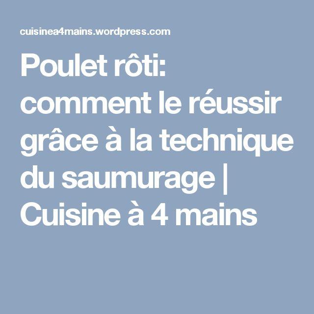Poulet rôti: comment le réussir grâce à la technique du saumurage   Cuisine à 4 mains