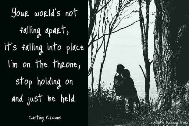 Just be held - Casting Crowns