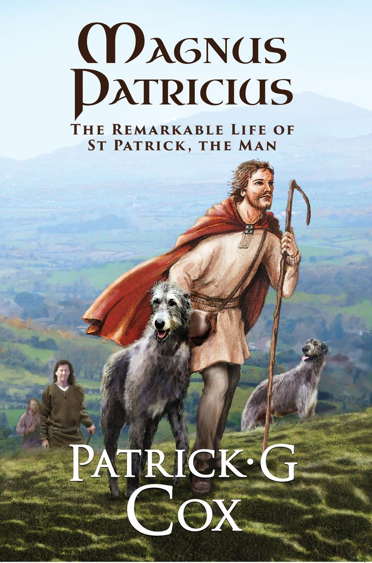 My fictional biography of St Patrick, a man whose remarkable life has been a major influence on mine.