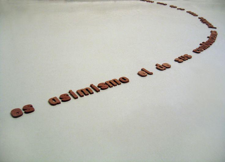Paz Carvajal   Wonderland, Poemas exquisitos / Exquisite poems, Citas de Thomas Huxley y Lewis Carroll en letras de chocolate / Thomas Huxley and Lewis Carroll quotes in chocolate letters, 2004