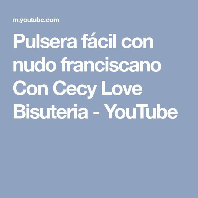 Pulsera fácil con nudo franciscano Con Cecy Love Bisuteria - YouTube