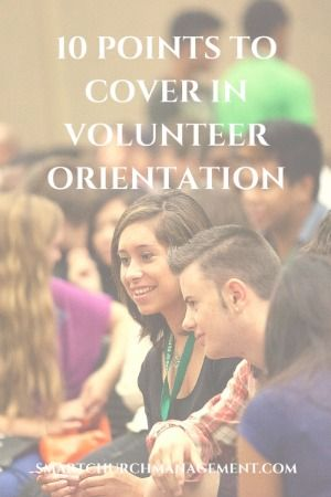 Creating a well-run volunteer management program can help ensure a great experience for those volunteers. Furthermore, a structured orientation  process can help ensure a positive experience by helping to prepare them for their new job responsibilities.