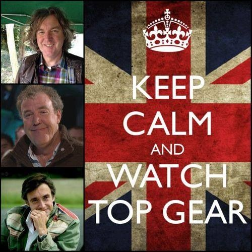 Keep Calm and Watch Top Gear. BBC
