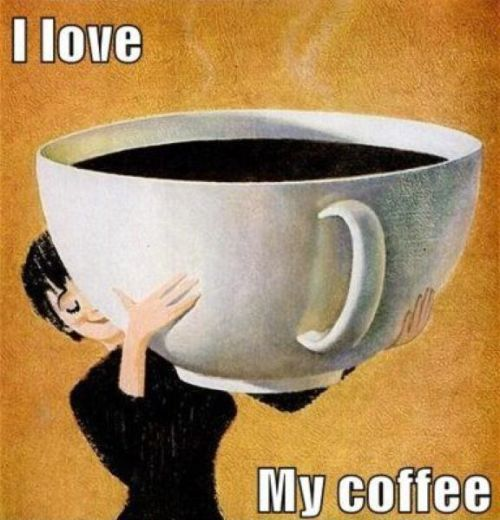 I love my coffee.