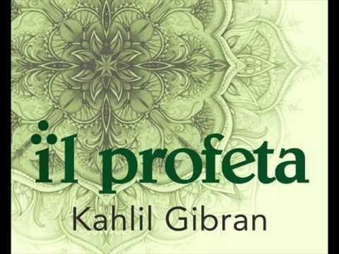 di K. Gibran - IL PROFETA - lettura integrale audiolibro - YouTube