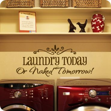 funnyLaundry Today, Wall Art, Red Laundry Room, Wall Decals, Naked Tomorrow, Sayings Painting Funny, Wall Quotes, Yellow Laundry Room, So Funny