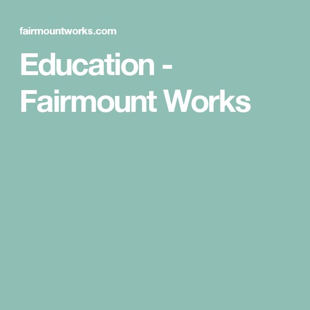 Education - Fairmount Works