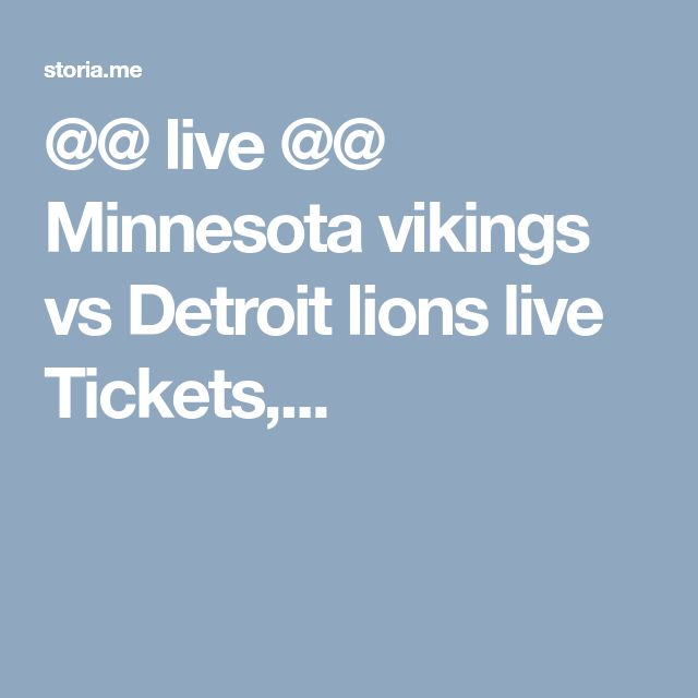 @@ live @@ Minnesota vikings vs Detroit lions live Tickets,...