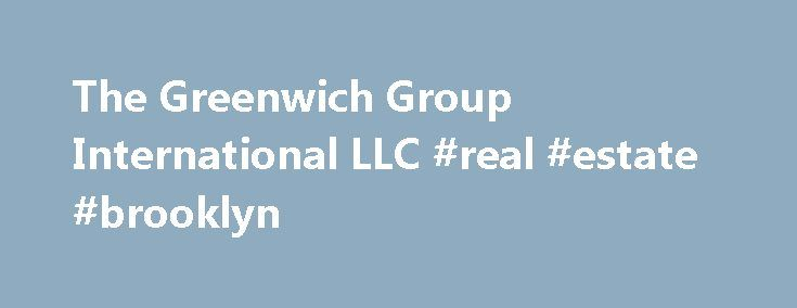 "The Greenwich Group International LLC #real #estate #brooklyn http://real-estate.remmont.com/the-greenwich-group-international-llc-real-estate-brooklyn/  #greenwich real estate # The Greenwich Group International (""Greenwich"") is a unique real estate investment bank whose core business has expanded dramatically in recent years from one primarily built around investment sales to a business focused on recapitalizations, platform financings, joint ventures and development funding. While…"